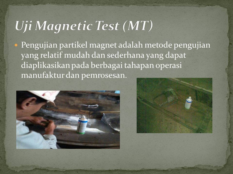 Uji Magnetic Test (MT)