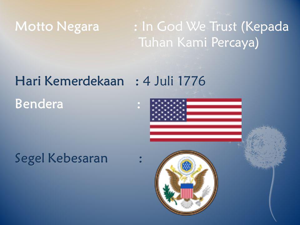 Motto Negara : In God We Trust (Kepada Tuhan Kami Percaya)