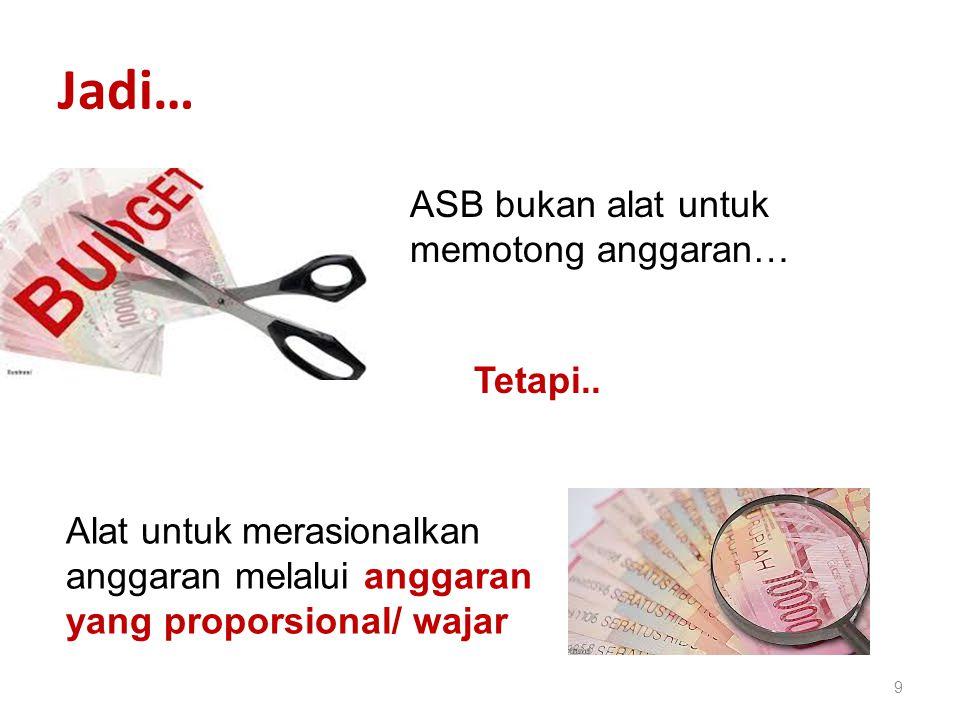 Jadi… ASB bukan alat untuk memotong anggaran… Tetapi..