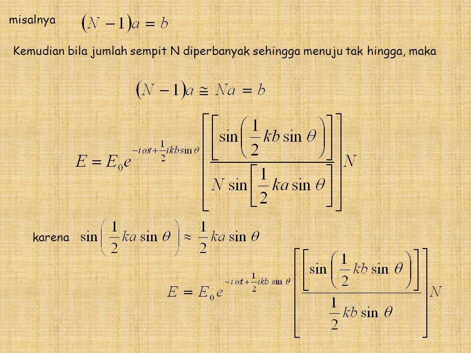 misalnya Kemudian bila jumlah sempit N diperbanyak sehingga menuju tak hingga, maka karena