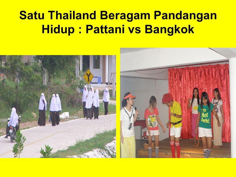 Satu Thailand Beragam Pandangan Hidup : Pattani vs Bangkok