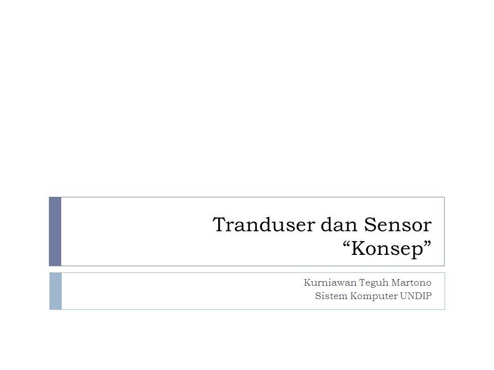 Tranduser dan Sensor Konsep
