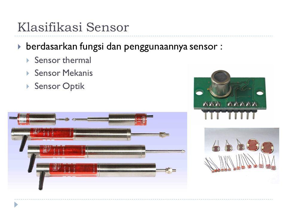 Klasifikasi Sensor berdasarkan fungsi dan penggunaannya sensor :