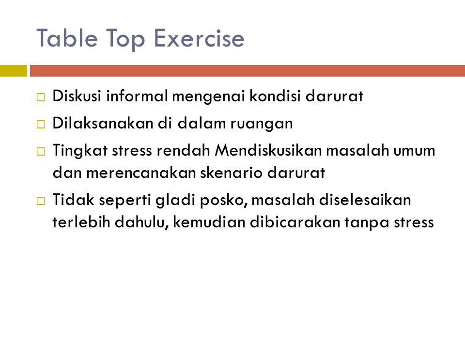 Table Top Exercise Diskusi informal mengenai kondisi darurat