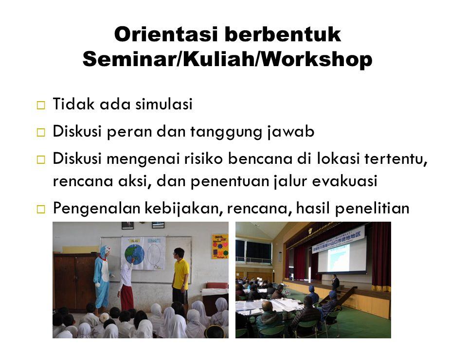 Orientasi berbentuk Seminar/Kuliah/Workshop