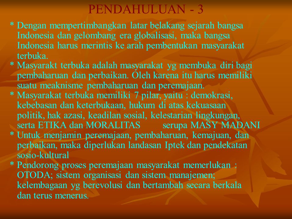 PENDAHULUAN - 3 * Dengan mempertimbangkan latar belakang sejarah bangsa. Indonesia dan gelombang era globalisasi, maka bangsa.