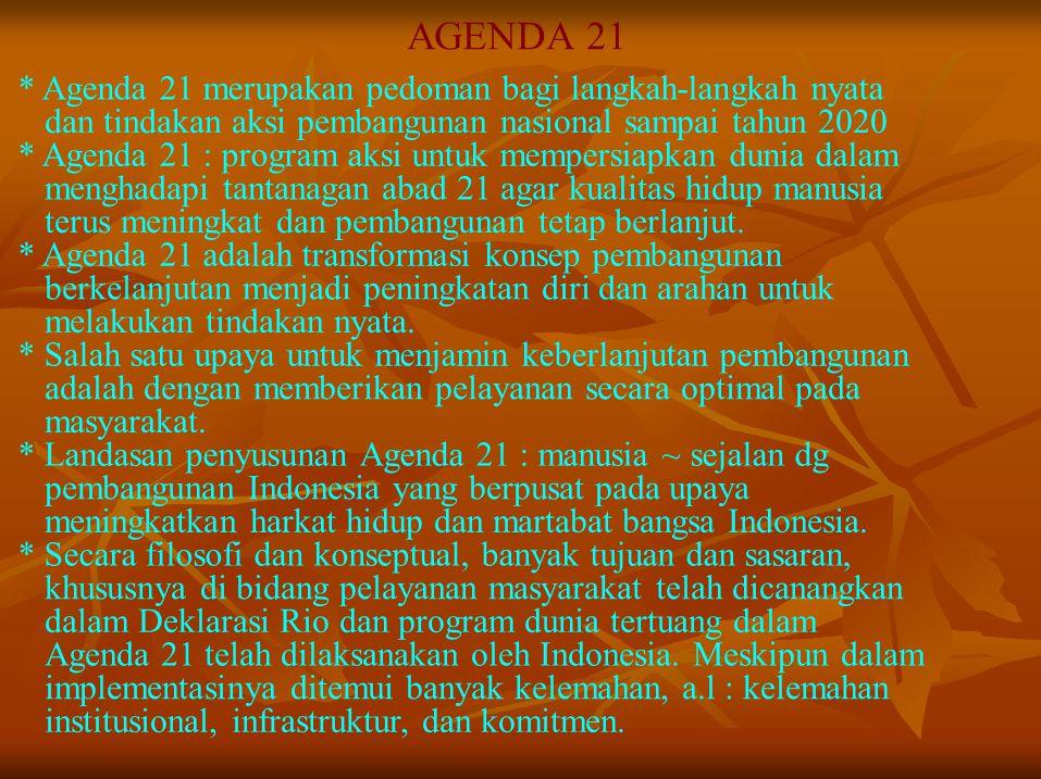 AGENDA 21 * Agenda 21 merupakan pedoman bagi langkah-langkah nyata