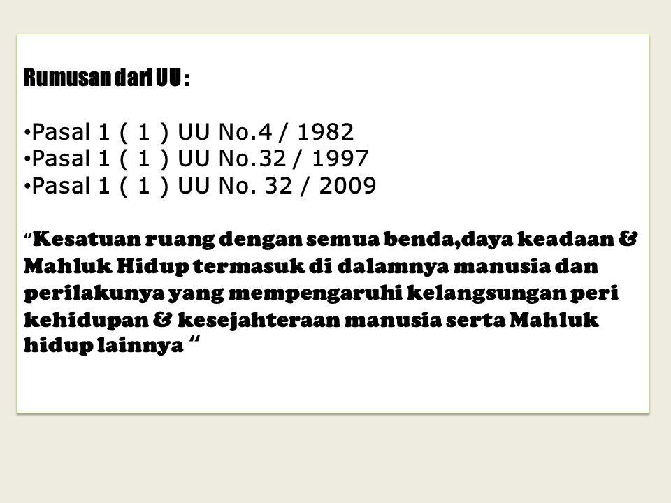 Rumusan dari UU : Pasal 1 ( 1 ) UU No.4 / 1982