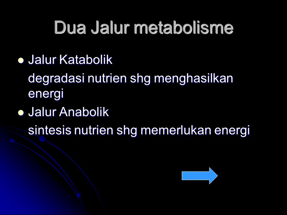 Dua Jalur metabolisme Jalur Katabolik