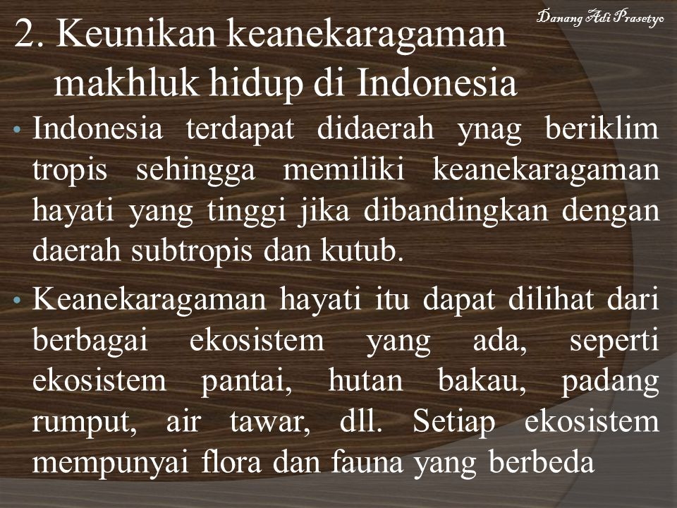 2. Keunikan keanekaragaman makhluk hidup di Indonesia