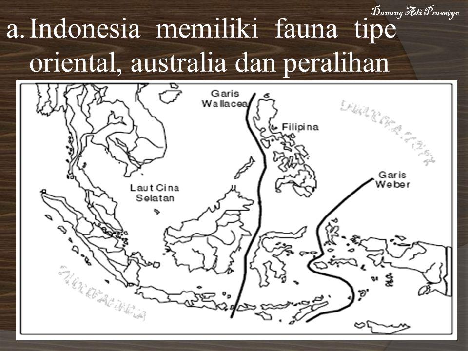 Indonesia memiliki fauna tipe oriental, australia dan peralihan