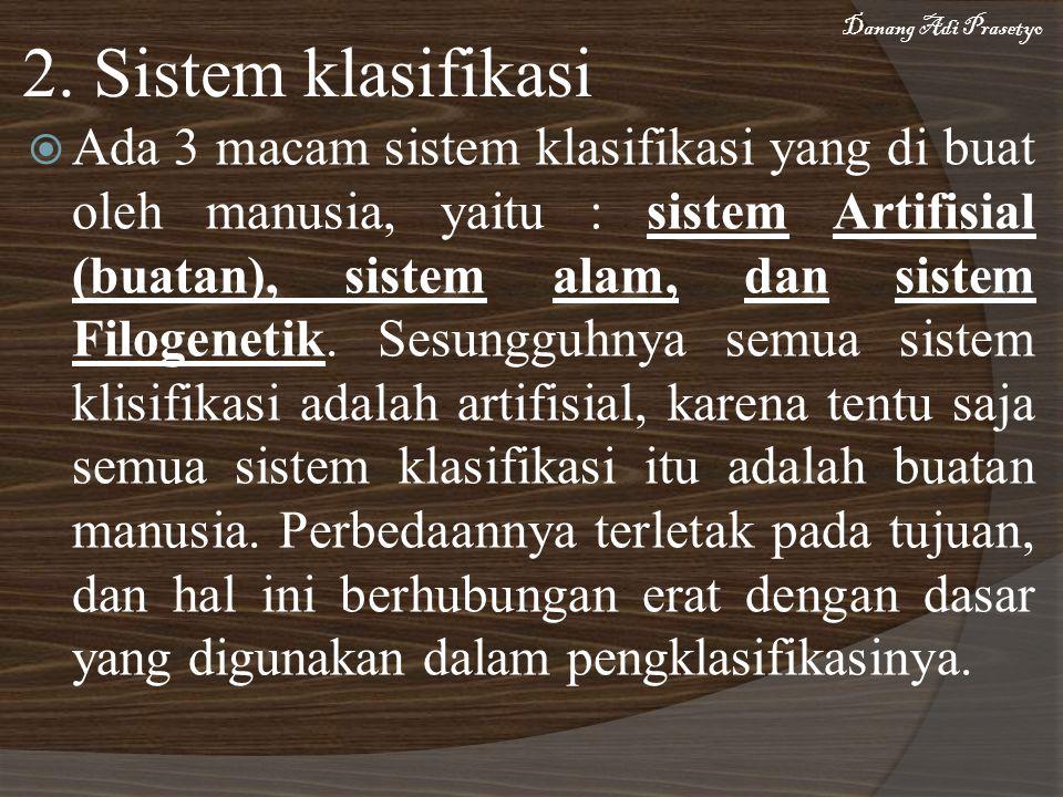 Danang Adi Prasetyo 2. Sistem klasifikasi.