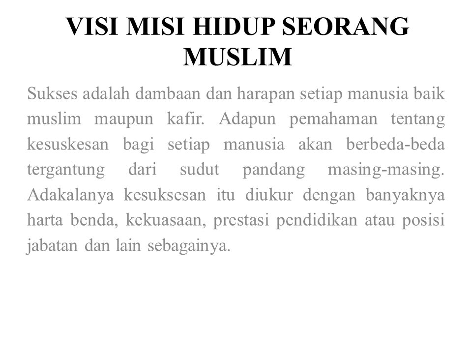 VISI MISI HIDUP SEORANG MUSLIM