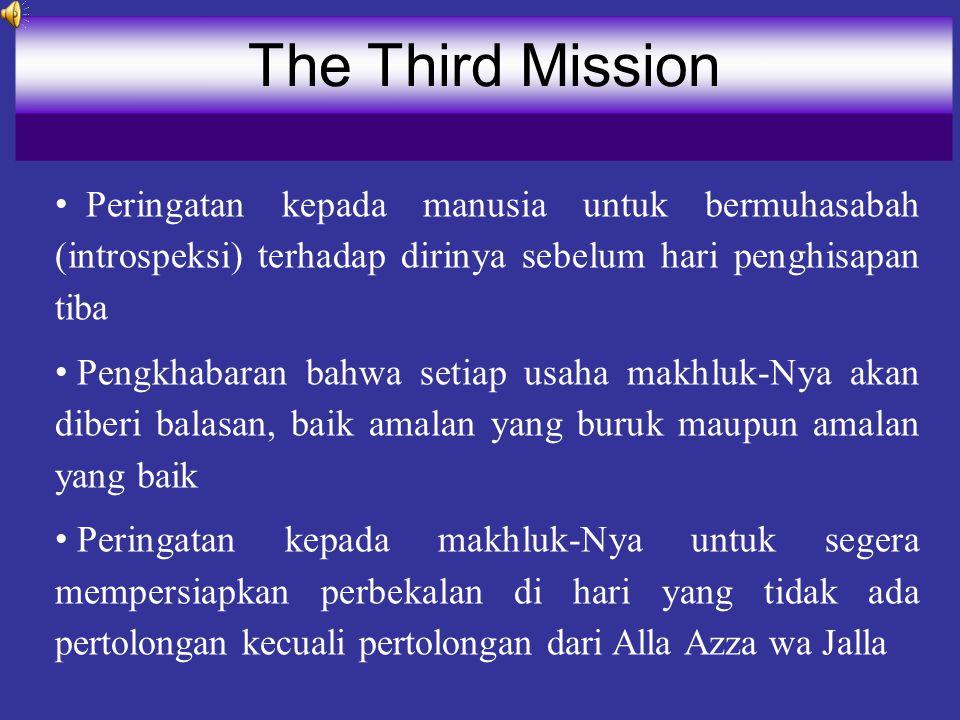 The Third Mission Peringatan kepada manusia untuk bermuhasabah (introspeksi) terhadap dirinya sebelum hari penghisapan tiba.