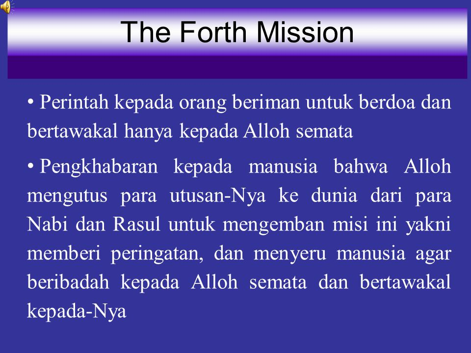 The Forth Mission Perintah kepada orang beriman untuk berdoa dan bertawakal hanya kepada Alloh semata.