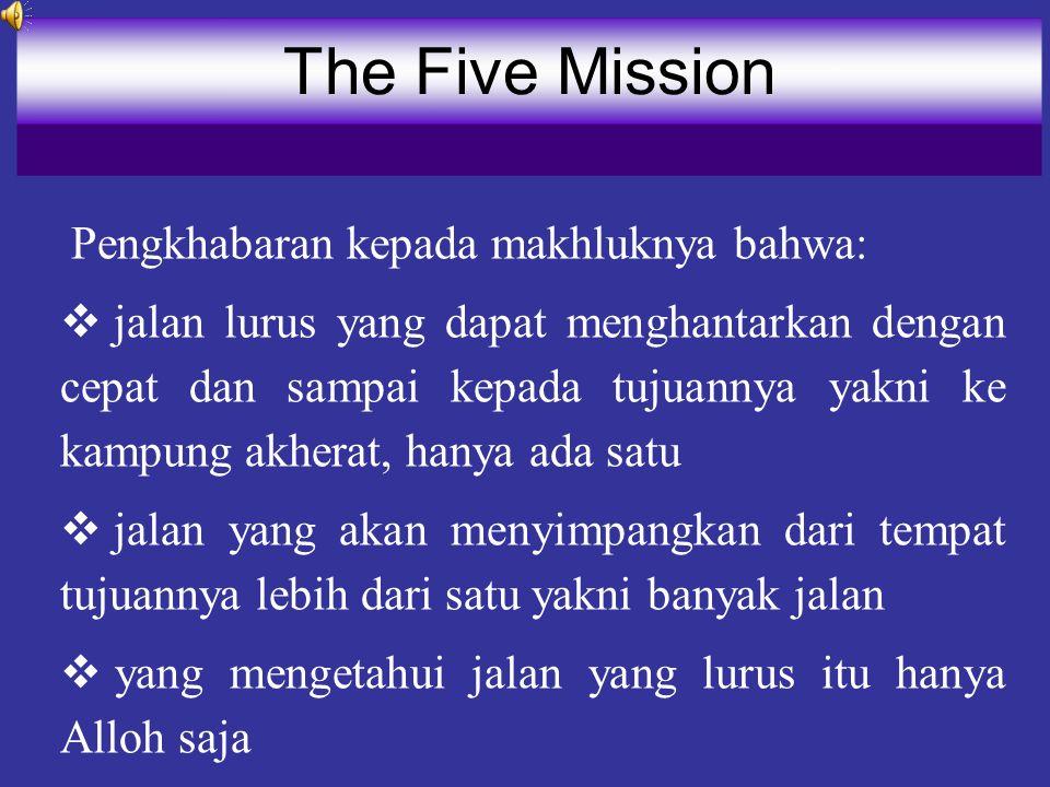 The Five Mission Pengkhabaran kepada makhluknya bahwa: