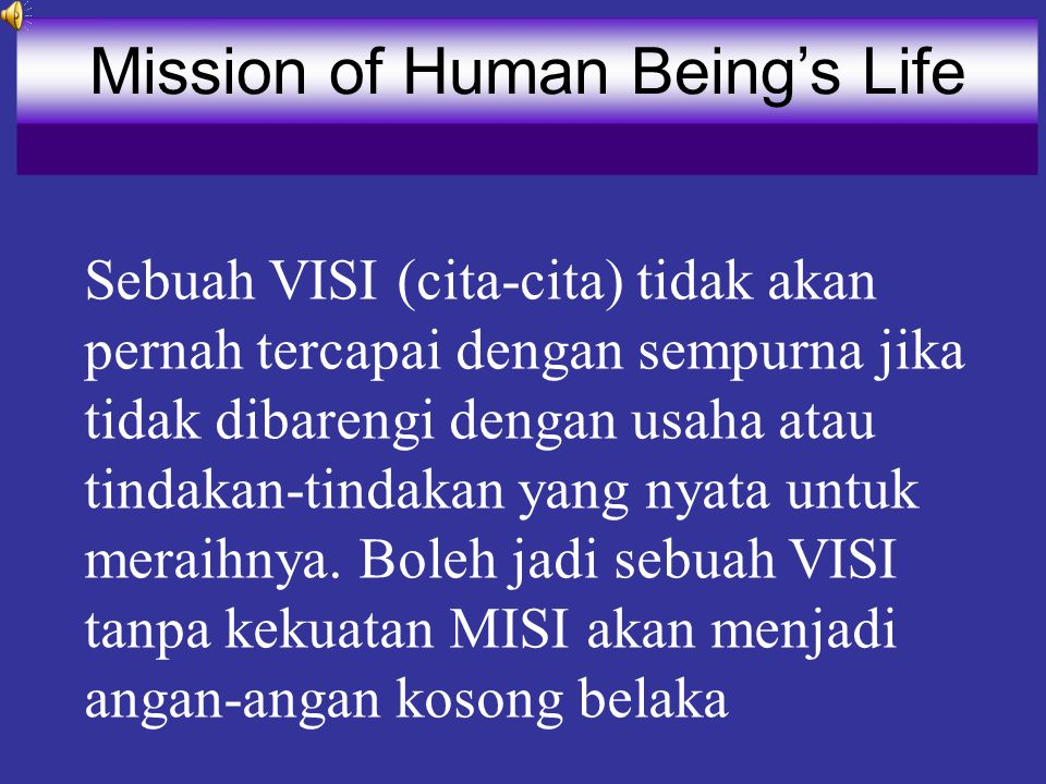 Mission of Human Being's Life