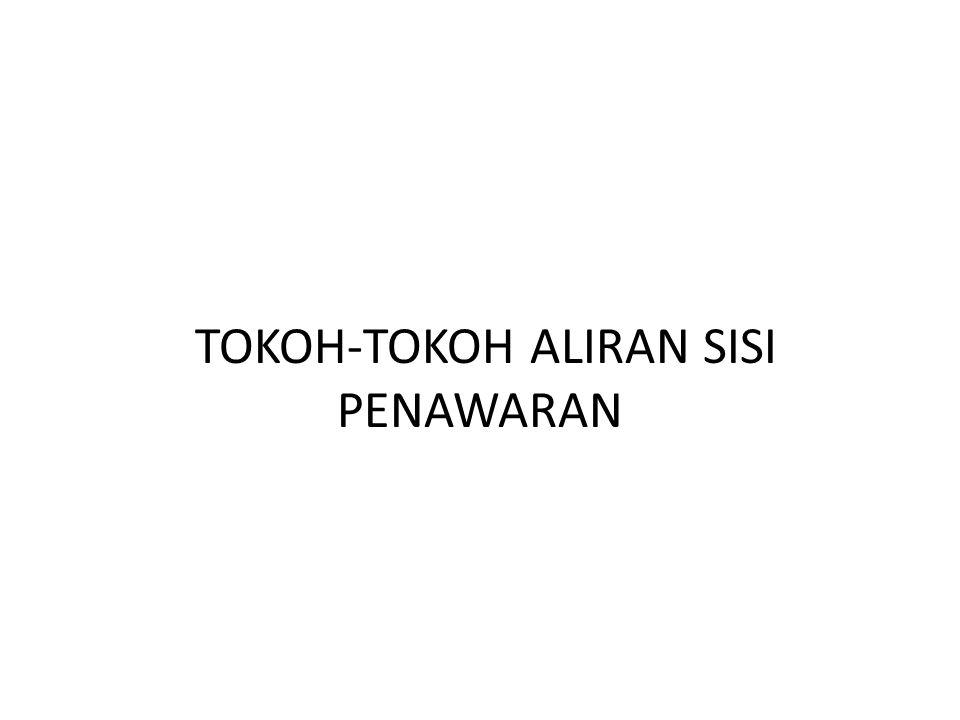 TOKOH-TOKOH ALIRAN SISI PENAWARAN