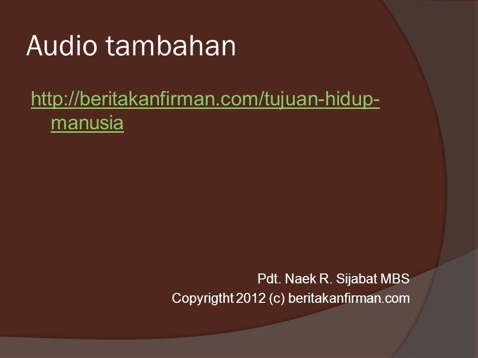 Audio tambahan http://beritakanfirman.com/tujuan-hidup-manusia