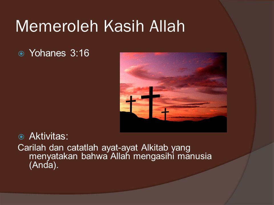 Memeroleh Kasih Allah Yohanes 3:16 Aktivitas: