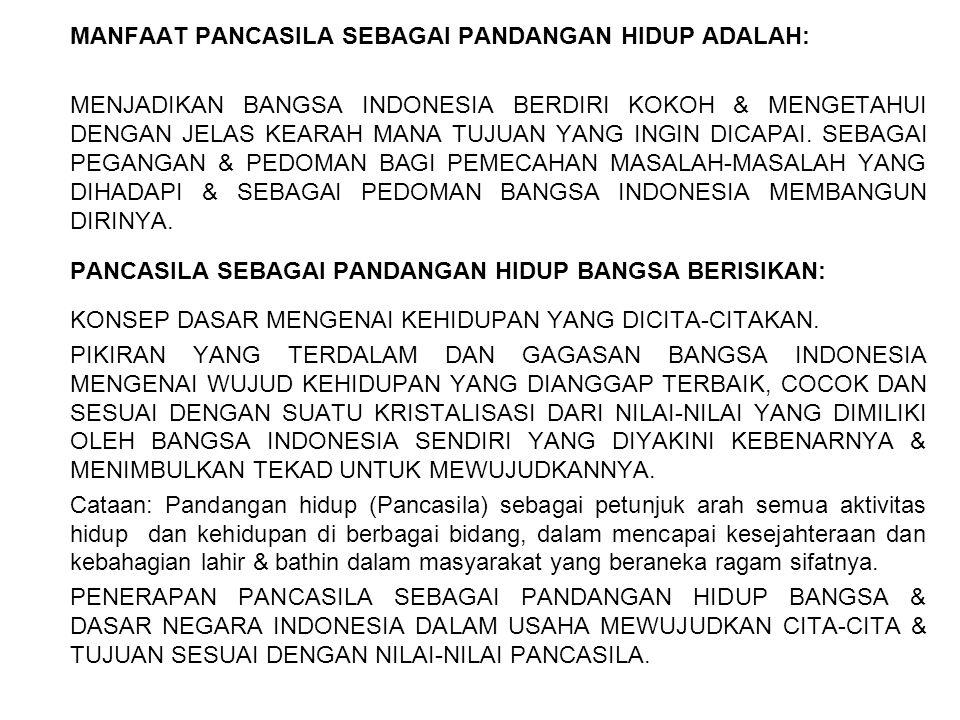 MANFAAT PANCASILA SEBAGAI PANDANGAN HIDUP ADALAH: