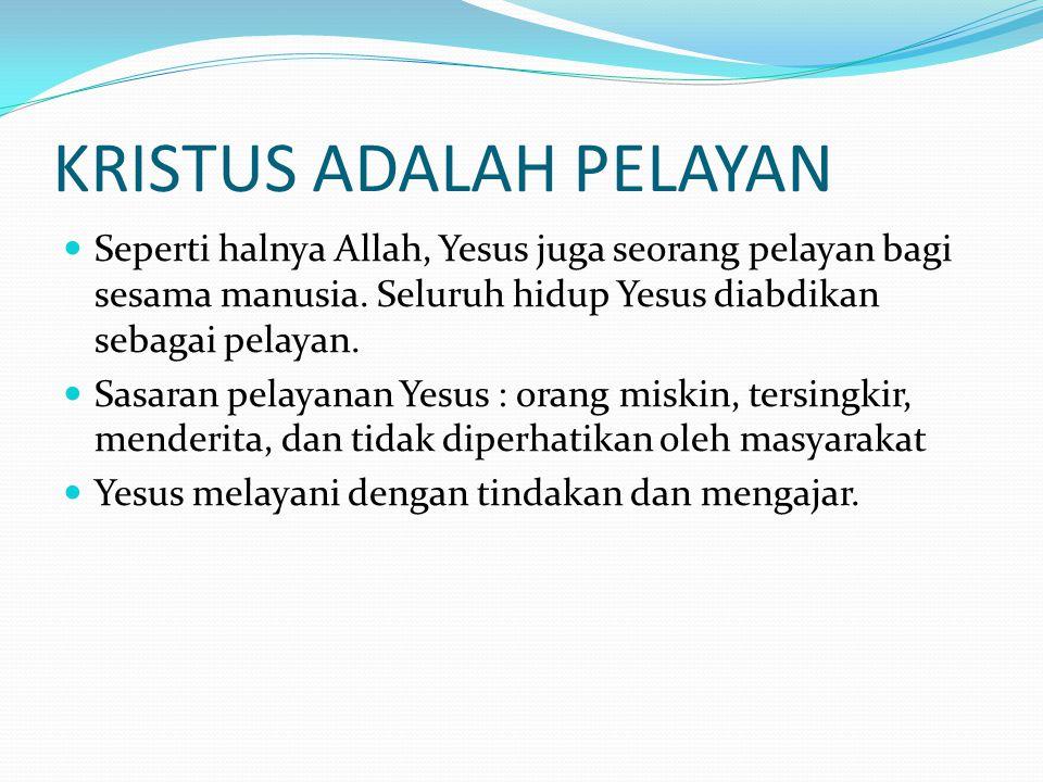 KRISTUS ADALAH PELAYAN