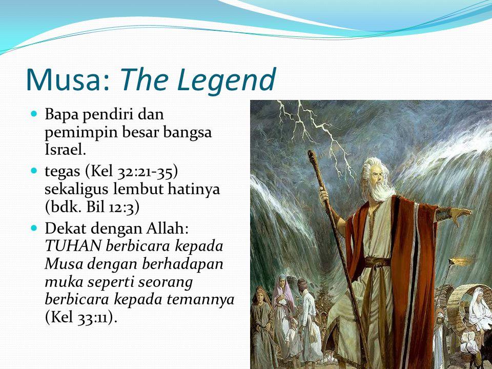Musa: The Legend Bapa pendiri dan pemimpin besar bangsa Israel.