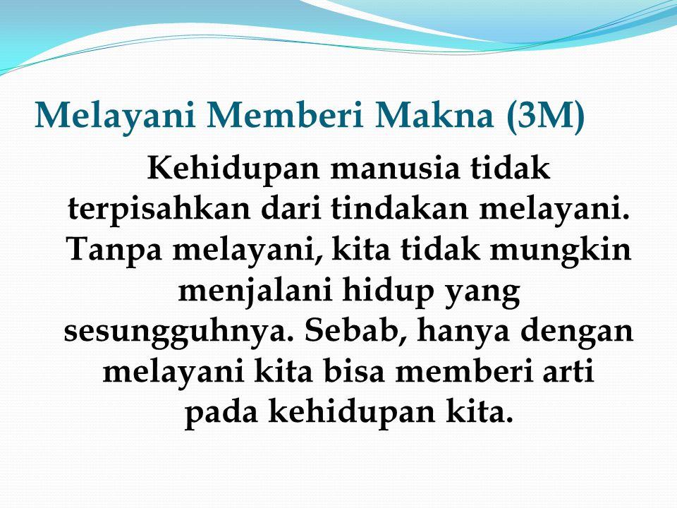 Melayani Memberi Makna (3M)