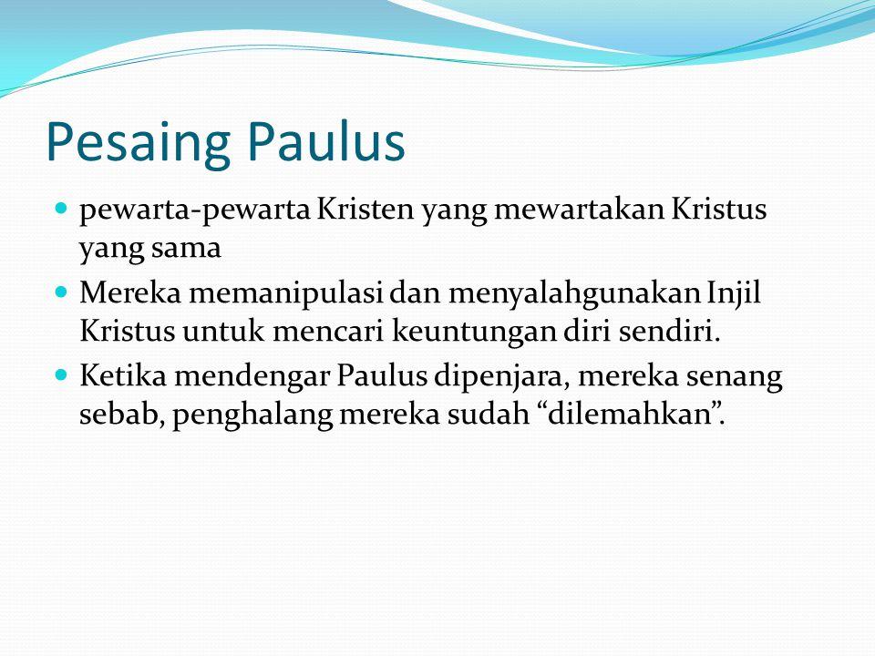 Pesaing Paulus pewarta-pewarta Kristen yang mewartakan Kristus yang sama.