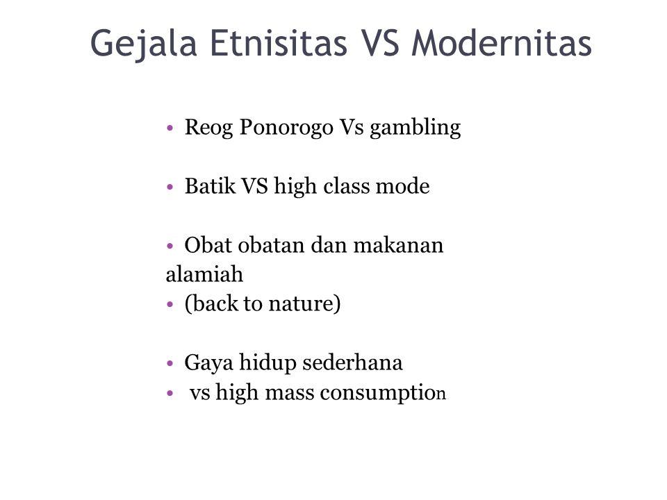 Gejala Etnisitas VS Modernitas