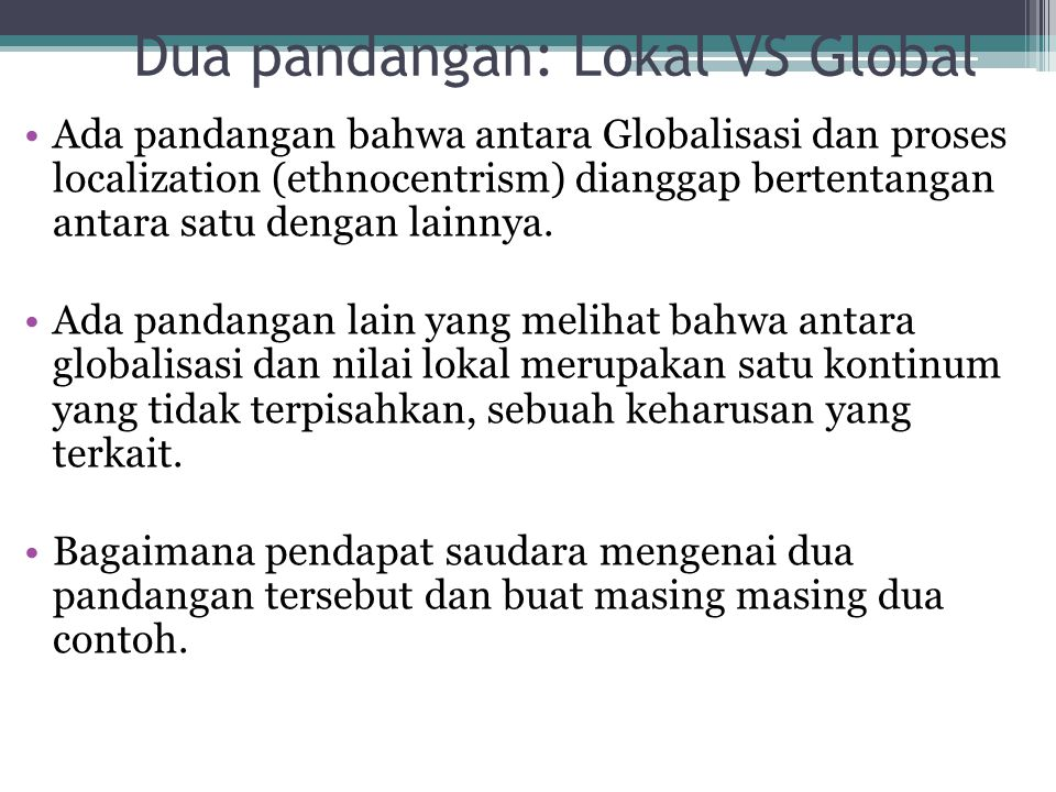 Dua pandangan: Lokal VS Global