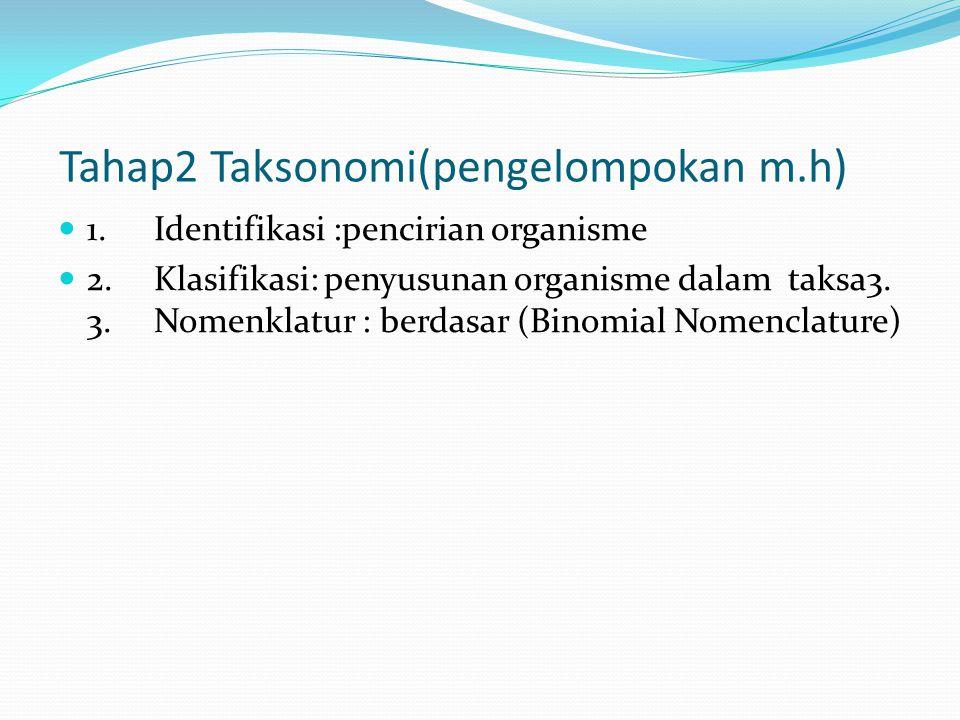 Tahap2 Taksonomi(pengelompokan m.h)