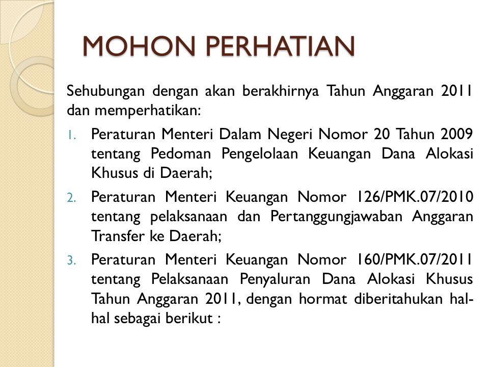 MOHON PERHATIAN Sehubungan dengan akan berakhirnya Tahun Anggaran 2011 dan memperhatikan: