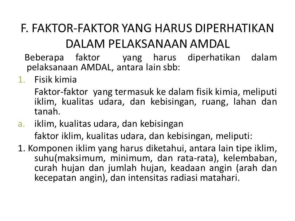 F. FAKTOR-FAKTOR YANG HARUS DIPERHATIKAN DALAM PELAKSANAAN AMDAL