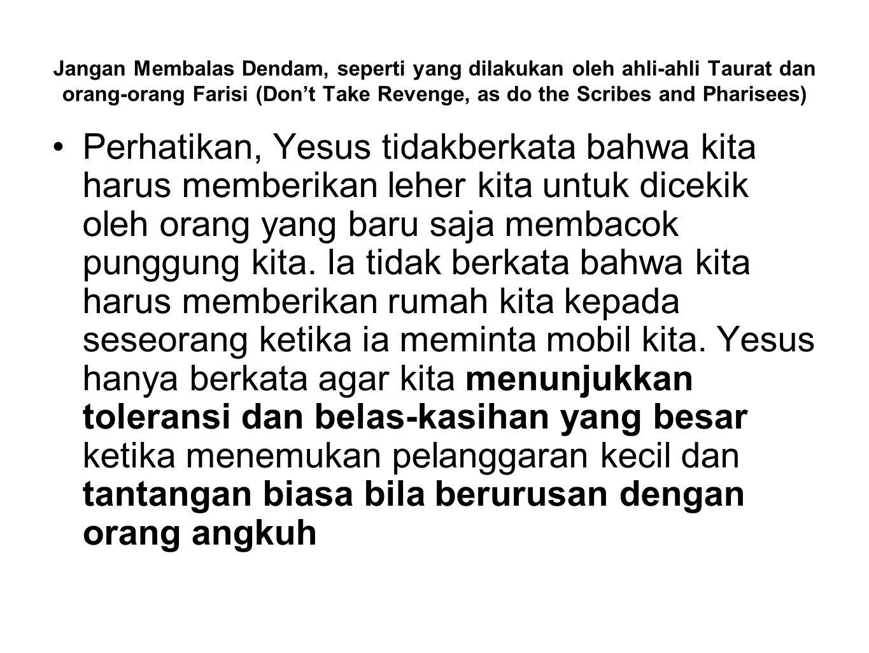 Jangan Membalas Dendam, seperti yang dilakukan oleh ahli-ahli Taurat dan orang-orang Farisi (Don't Take Revenge, as do the Scribes and Pharisees)