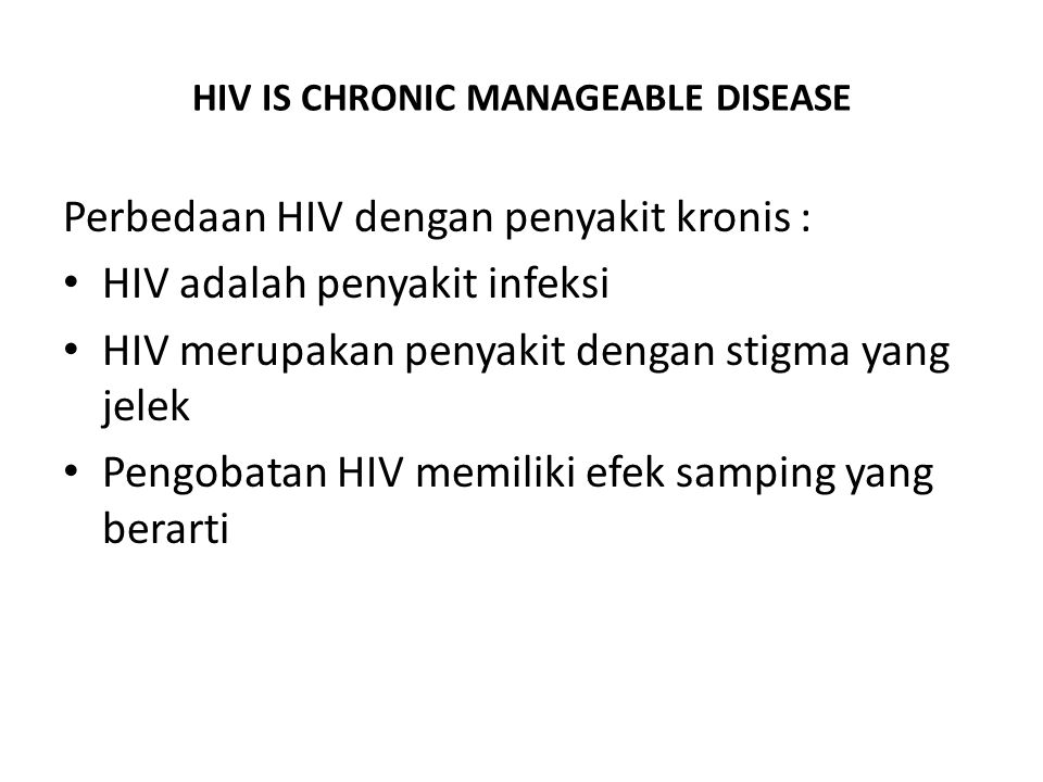 HIV IS CHRONIC MANAGEABLE DISEASE