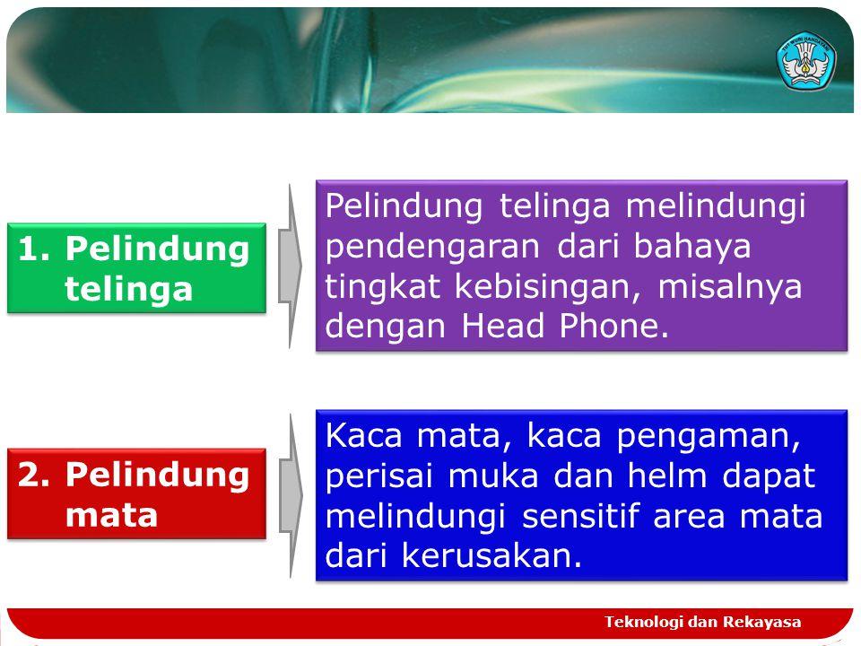 Pelindung telinga melindungi pendengaran dari bahaya tingkat kebisingan, misalnya dengan Head Phone.