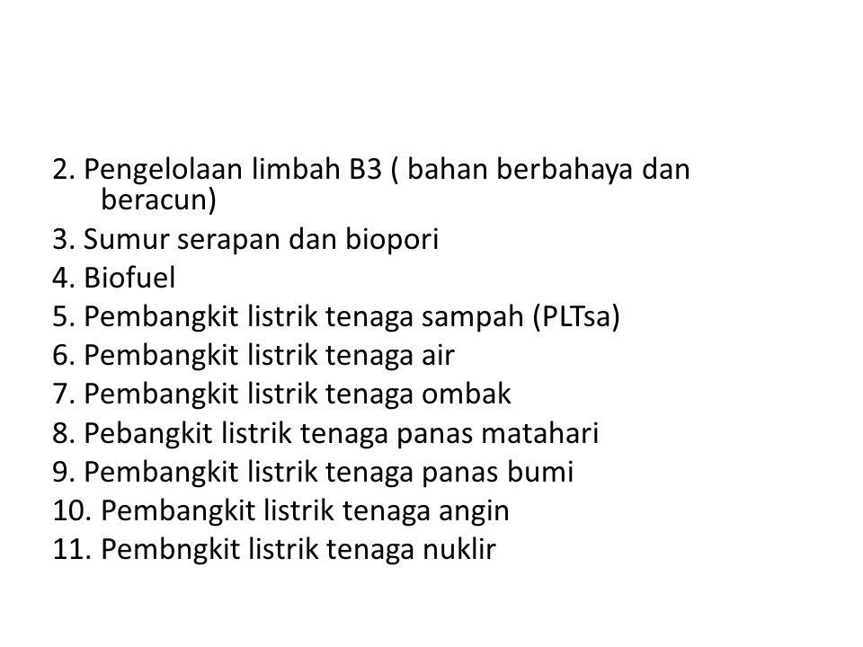 2. Pengelolaan limbah B3 ( bahan berbahaya dan beracun) 3