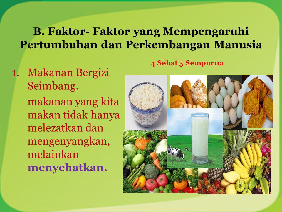 Makanan Bergizi Seimbang.