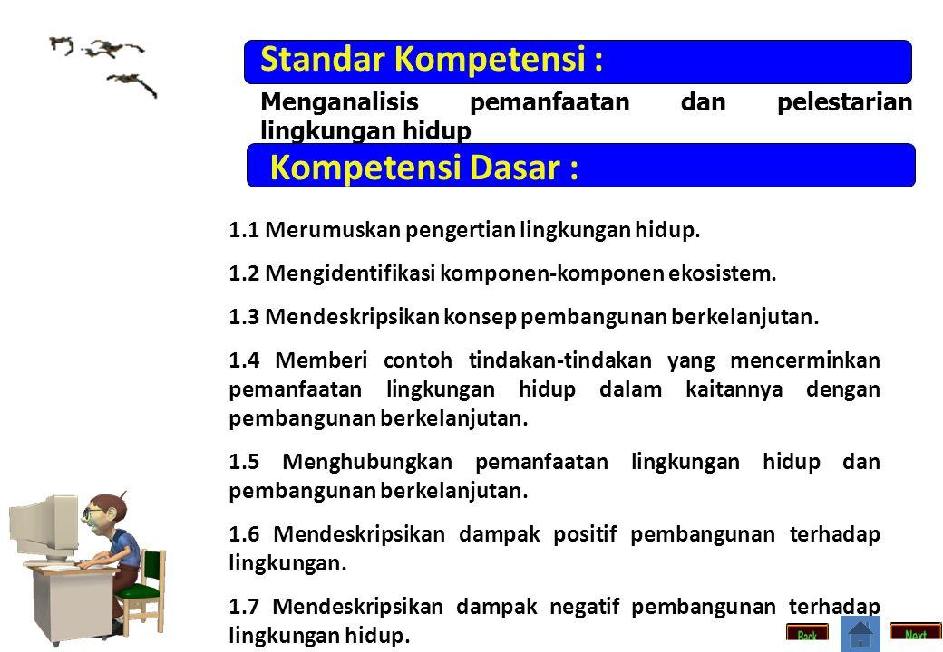 Standar Kompetensi : Kompetensi Dasar :