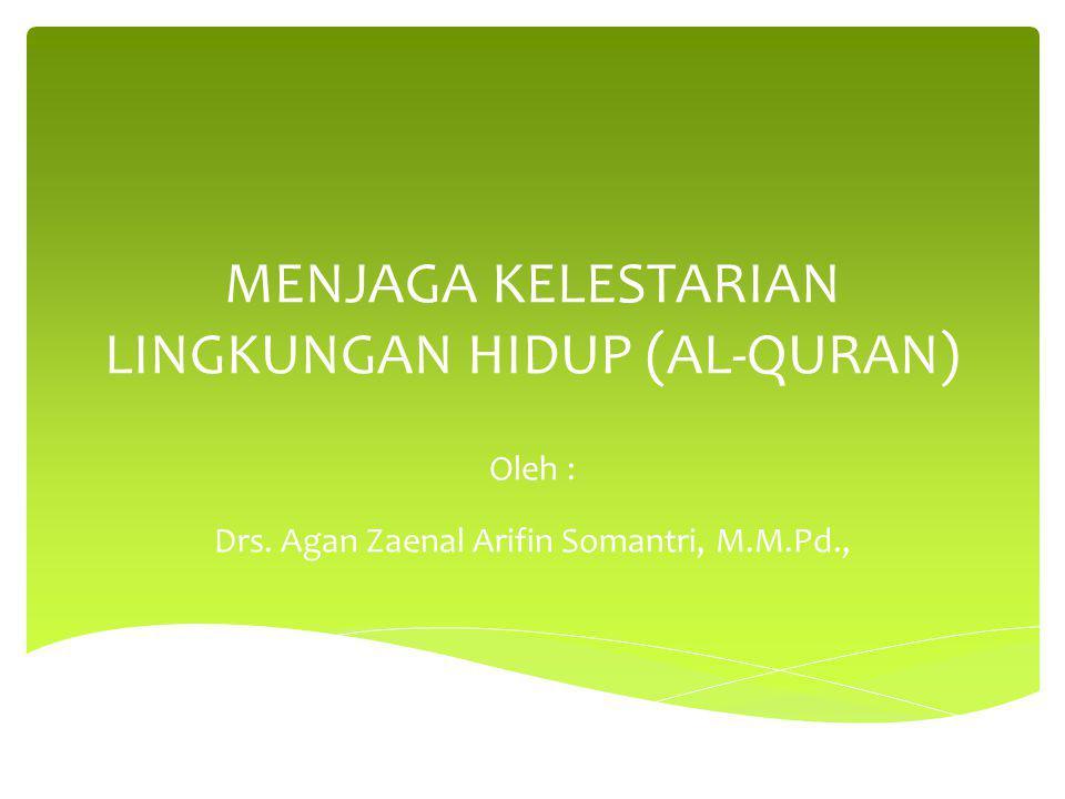 MENJAGA KELESTARIAN LINGKUNGAN HIDUP (AL-QURAN)