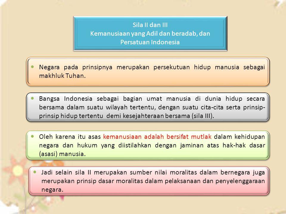 Kemanusiaan yang Adil dan beradab, dan Persatuan Indonesia