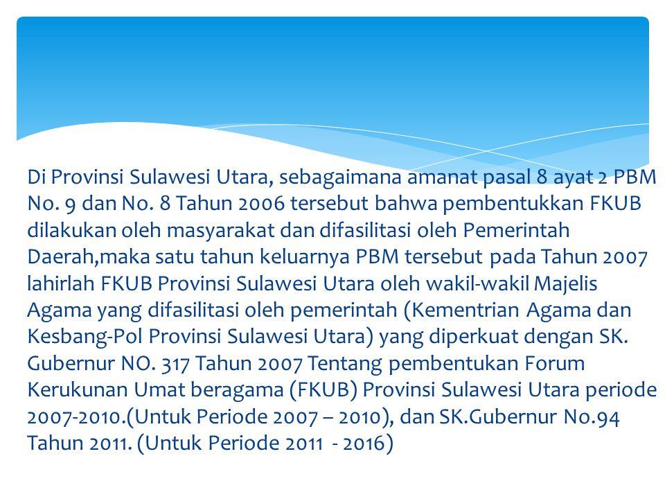 Di Provinsi Sulawesi Utara, sebagaimana amanat pasal 8 ayat 2 PBM No