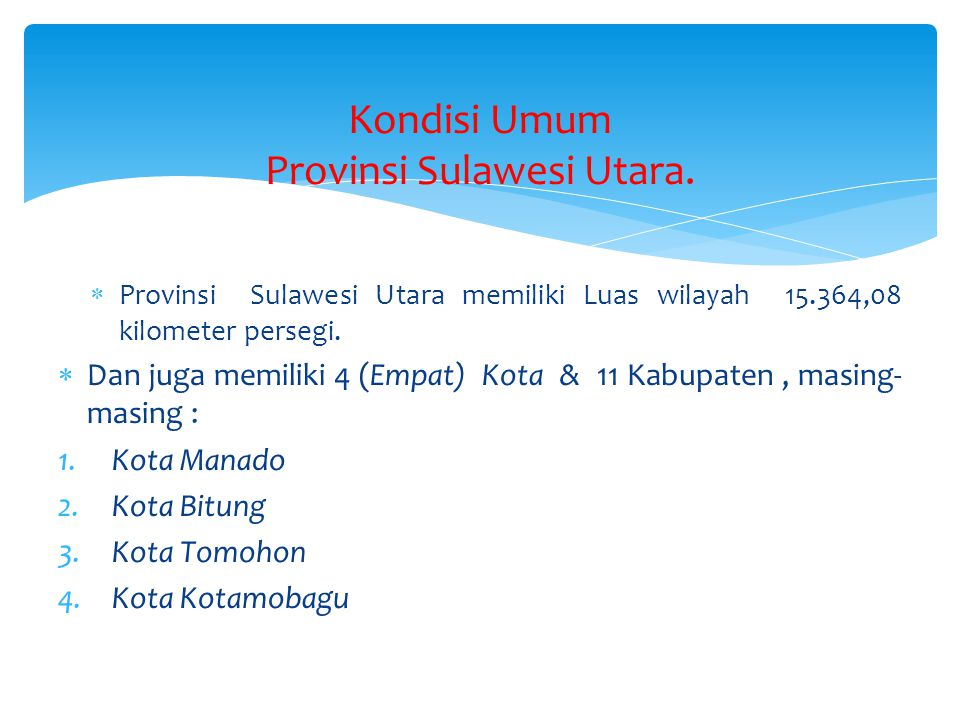 Kondisi Umum Provinsi Sulawesi Utara.