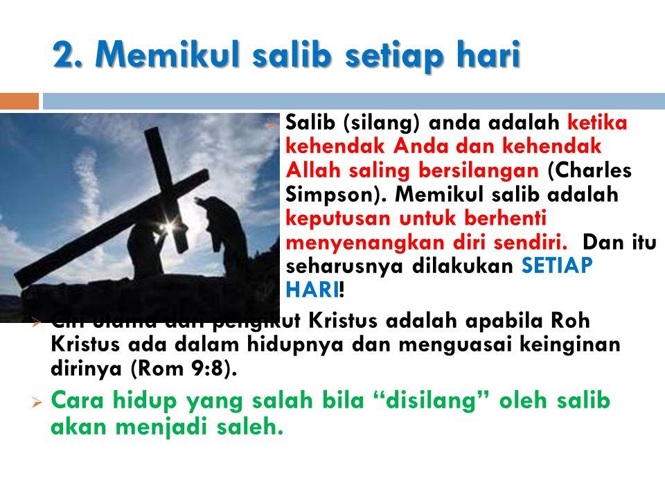 2. Memikul salib setiap hari