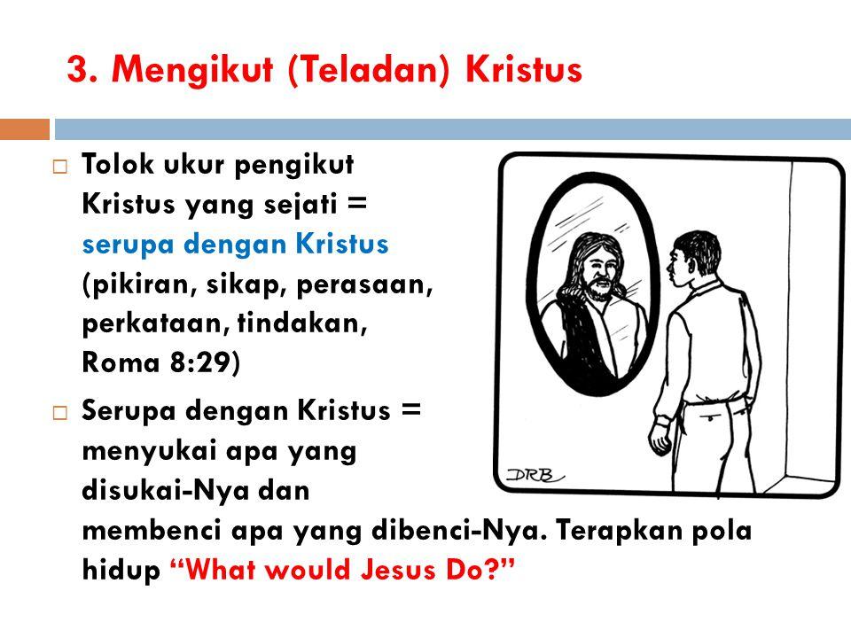 3. Mengikut (Teladan) Kristus