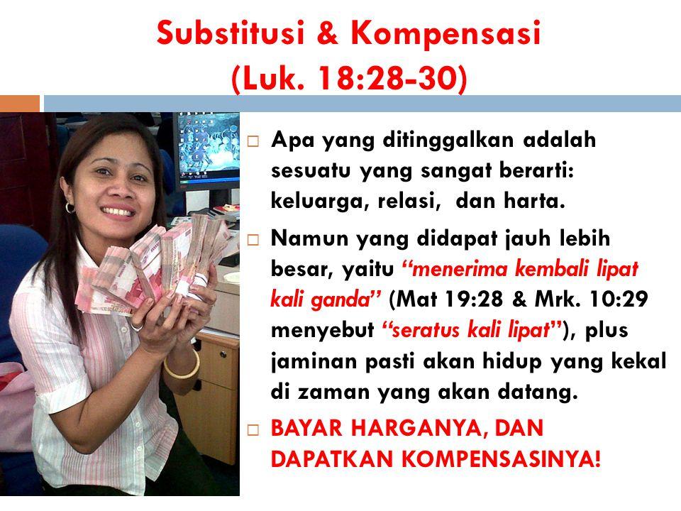Substitusi & Kompensasi (Luk. 18:28-30)