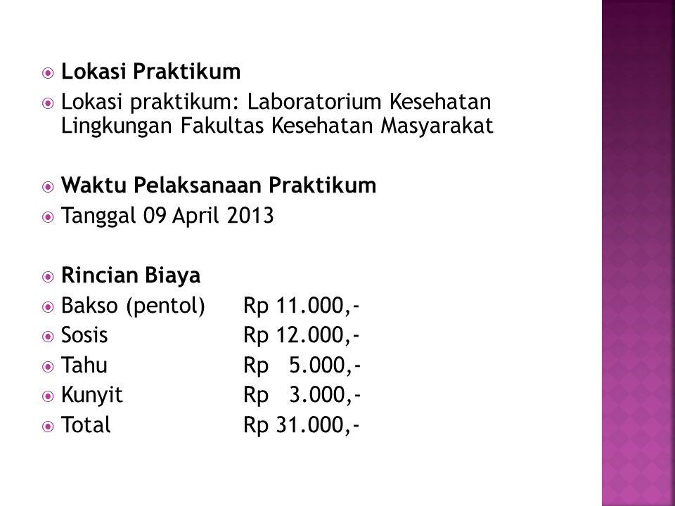 Lokasi Praktikum Lokasi praktikum: Laboratorium Kesehatan Lingkungan Fakultas Kesehatan Masyarakat.