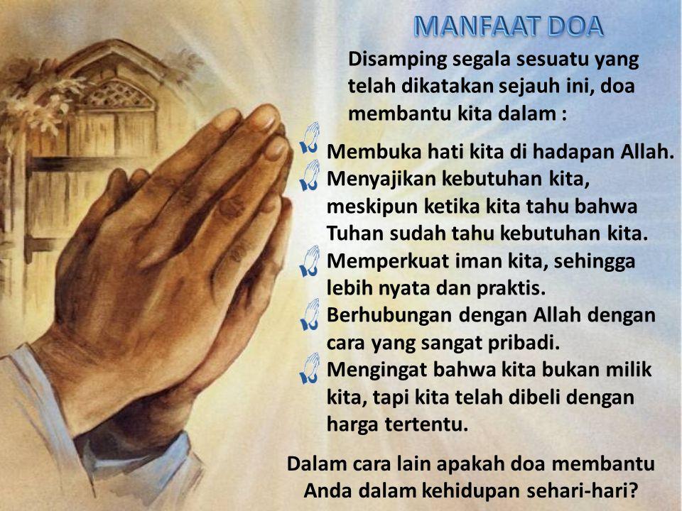 Dalam cara lain apakah doa membantu Anda dalam kehidupan sehari-hari