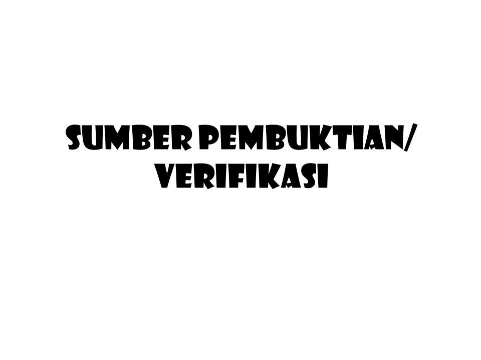 SUMBER PEMBUKTIAN/ VERIFIKASI
